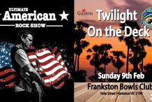 Meetup - Ultimate American Rock Show - Twilight on the Deck - Frankston Bowls Club
