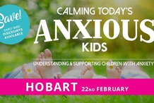 Calming Today's Anxious Kids Conference, Hobart, Tasmania