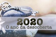 2020 - O Ano da Descoberta!