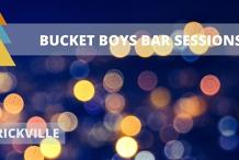 Bucket Boys Bar Weekend Sessions