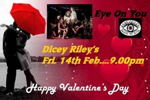 Eye On You at Dicey Riley's - Valentines Day