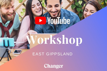 YouTube Workshop East Gippsland: How To Succeed and Make An Impact On YouTube