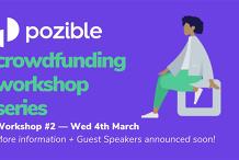 Pozible Crowdfunding Workshop Series — Workshop #2