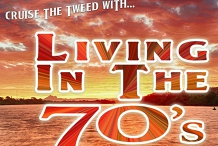 LIVING IN THE 70s Tweed Cruise - Sun13th Sept