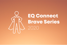 EQ Connect: Brave Series 2020 (March - November)