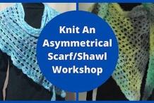 Knit An Asymmetrical Scarf/Shawl Workshop