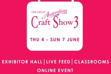 The Great Australian Craft Show 4 - Virtual Event