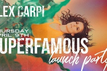 Alex Carpi - Debut EP 'Superfamous' Launch Party!