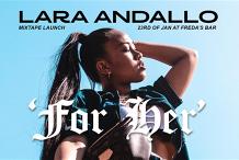 "Lara Andallo ""For Her"" Mixtape Launch - Freda's"