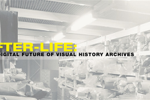 After-Life: the digital future of visual history archives