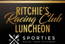 Ritchies Racing Luncheon at Sporties Hotel