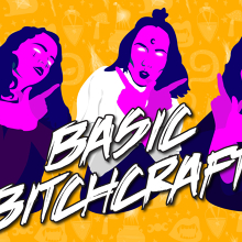 Basic Bitchcraft - Melbourne International Comedy Festival