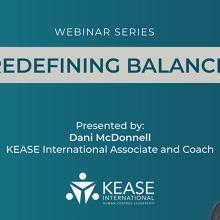 Redefining Balance through transition and change - KEASE International Webinar Series