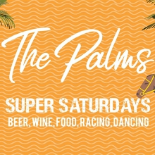 The Palms Super Saturday