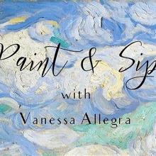 Paint & Sip with Vanessa Allegra - March