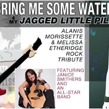 Bring Me Some Water 4 My Jagged Little Pill Ticketed Show
