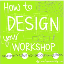 How to DESIGN your WORKSHOP : engagement activities participation outcomes