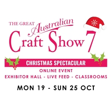 The Great Australian Craft Show 7 - Virtual Event