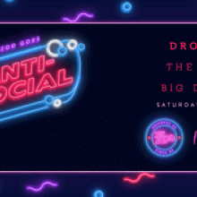 Anti-Social FT. Drop Legs + The Fools + Big Dinner