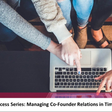 Startup Success Series: Managing Co-Founder Relations in Times of Stress