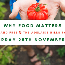 CANCELLED: Why Food Matters - Adelaide Hills Farmers Market