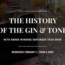 The history of the Gin & Tonic with award winning bartender Trish Brew