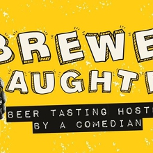 Brewed Laughter | Beer tasting with a comedian