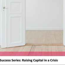 Startup Success Series: Raising Capital in a Crisis