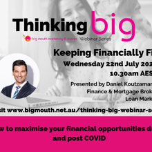 Thinking Big webinar event series - Keeping Financially Fit - How to Maximise Your Financial Opportunities During and Post CO