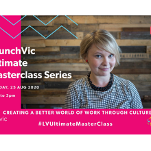 LaunchVic Ultimate Masterclass Series - Creating a Better World of Work through Culture