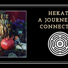 Hekate - A Journey of Connection