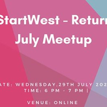 #StartWest - Returns July Meetups