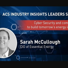 ACS Webinar: Cyber Security and Compliance to Build Tomorrow's Energy Industry