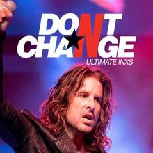 Don't Change - Ultimate INXS ★ Harvey Road Tav   Gladstone, QLD