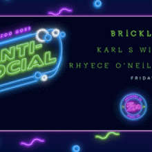 ANTI-SOCIAL - BRICKLAYERS, Karl S Williams, Rhyece O'Neill Band
