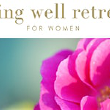 Living Well Retreat for Women