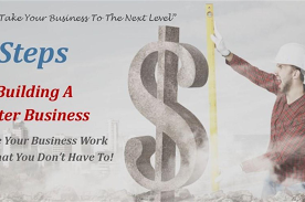 """""""6 Steps To Building A Better & More Profitable Business"""""""