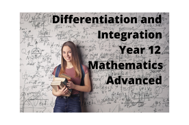 Year 12 : Differentiation and Integration including Exponential and Logarithmic Functions (Sydney time - AEST)