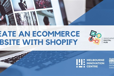 Create an Ecommerce Website with Shopify - Wangaratta Digital Hub