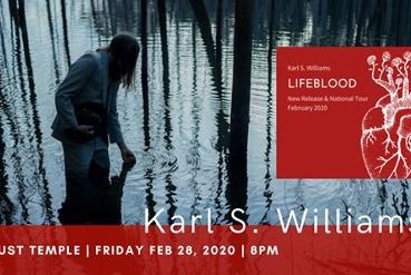 Karl S. Williams | Lifeblood Tour