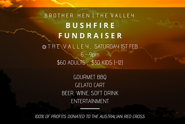 Brother Hen / The Valley Bushfire Relief Fundraiser