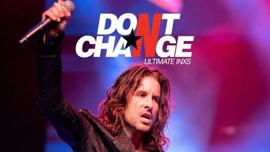 Don't Change ★ Ultimate INXS ★ Wool Exchange | Geelong, VIC