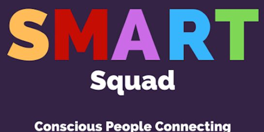 SMART Squad - Conscious People Connecting