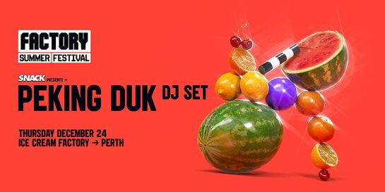 SNACK Xmas Eve ft Peking Duk [Perth] | Factory Summer Festival