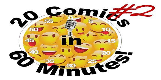 20 Comics in 60 Mins 2 for 1 Comedy Slam