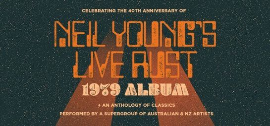 Celebrating Neil Young's Live Rust - Melbourne