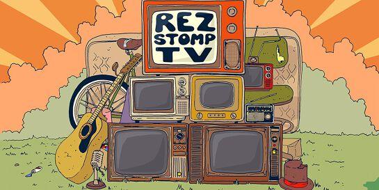 Rez Stomp TV