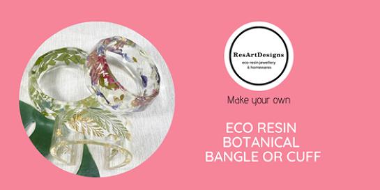 Eco Resin Botanical Bangle or Cuff Workshop