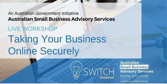 LIVE Workshop: Taking Your Business  Online Securely