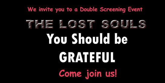 You Should be Grateful and The Lost Souls screening